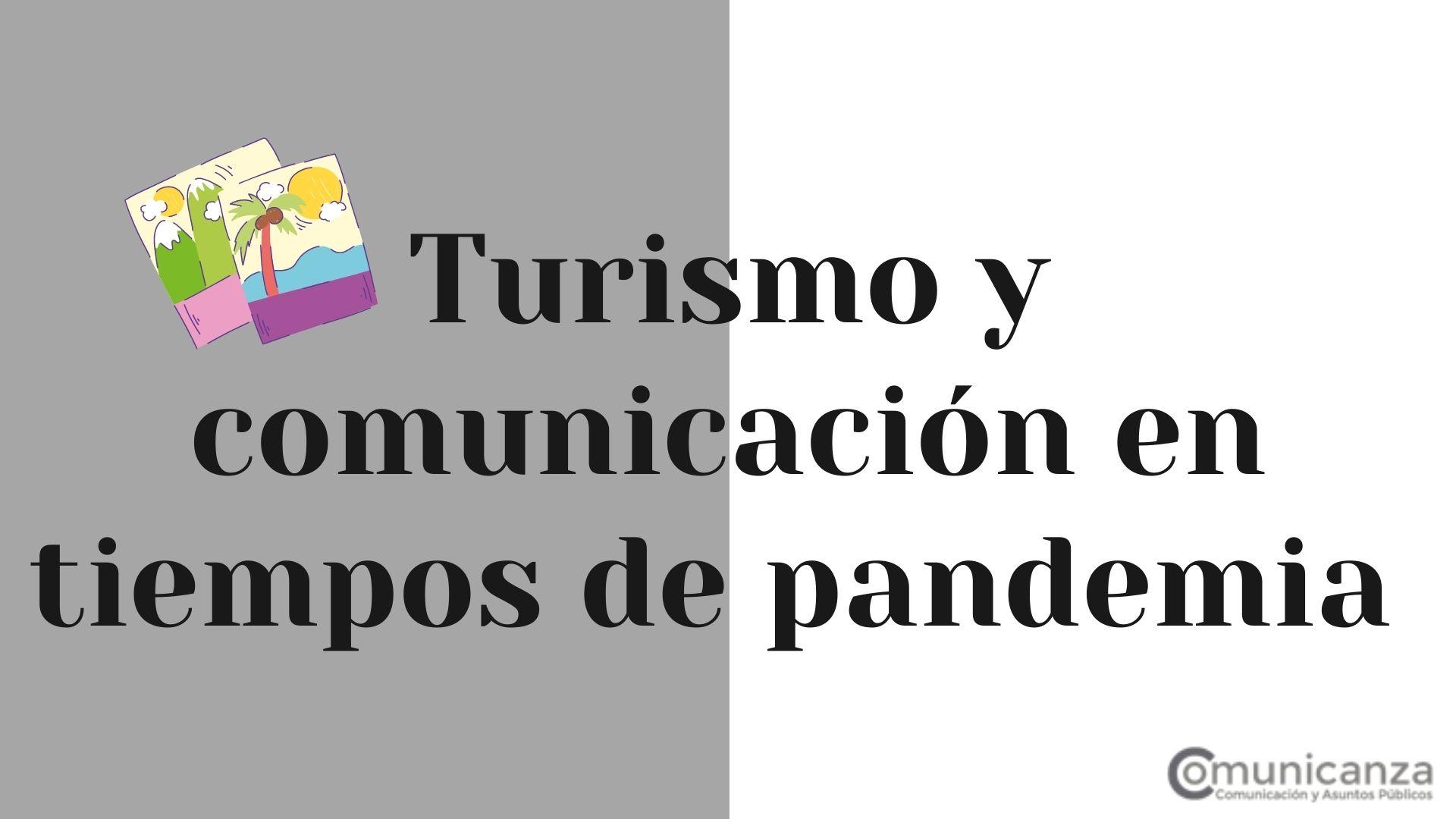 Turismo y comunicación en tiempos de pandemia