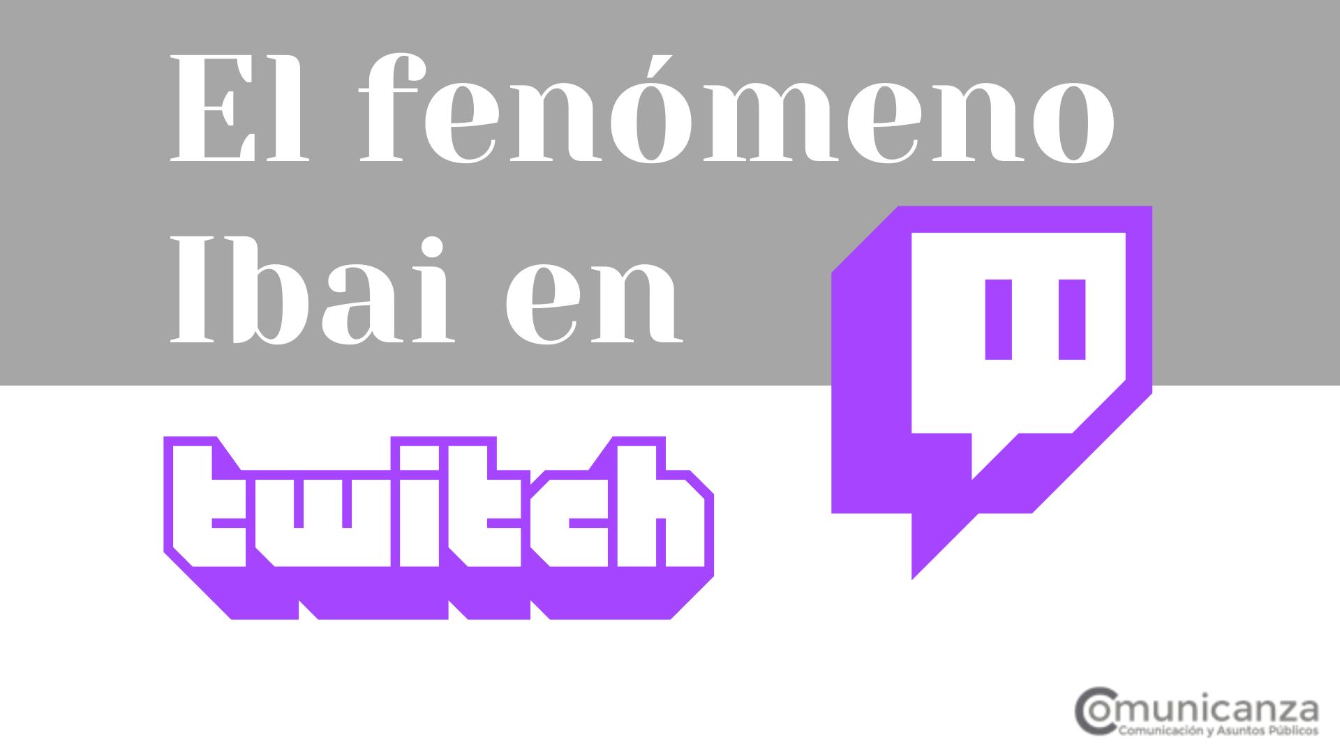 El fenómeno Ibai en Twitch
