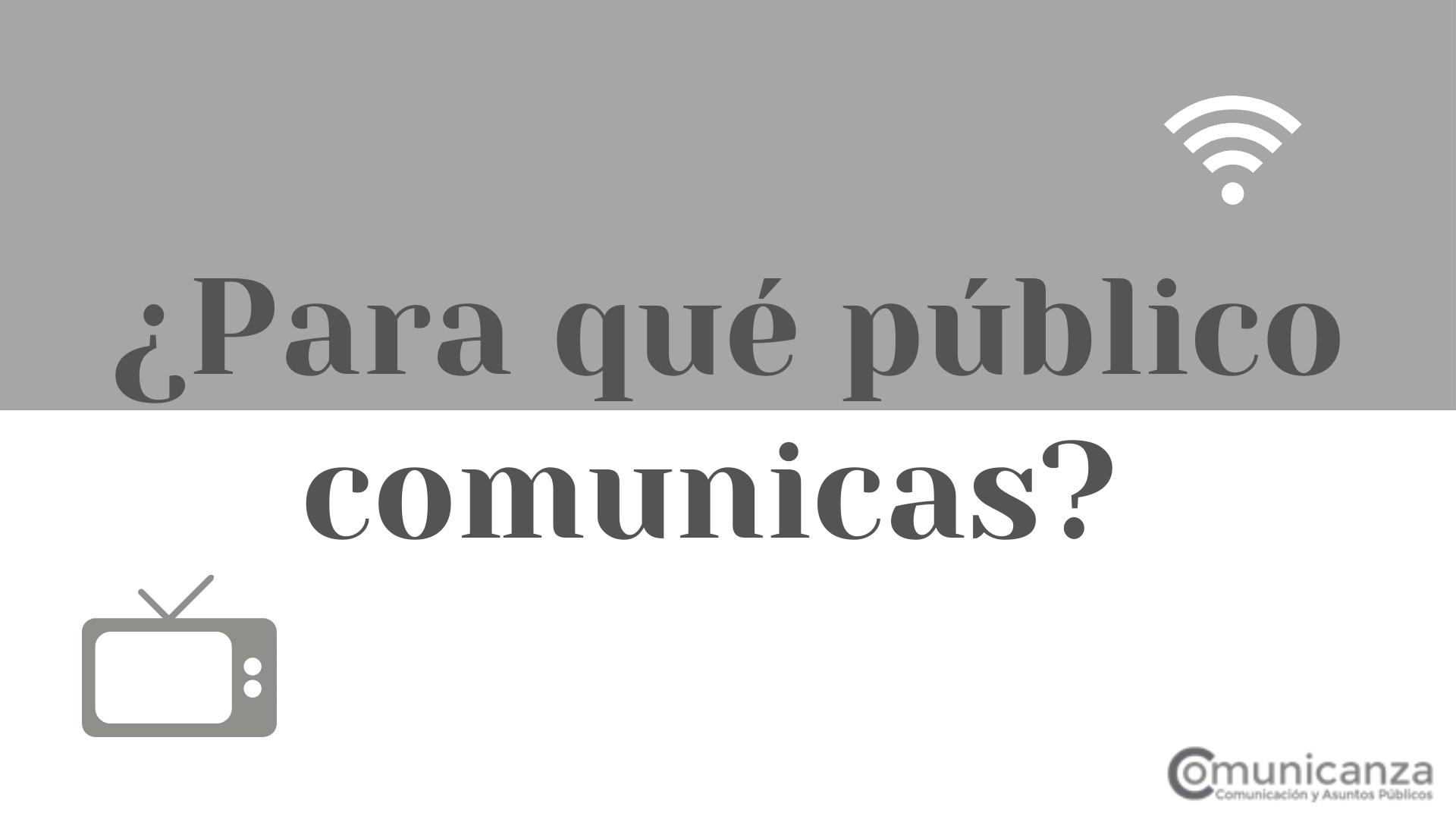 ¿Para qué público comunicas?
