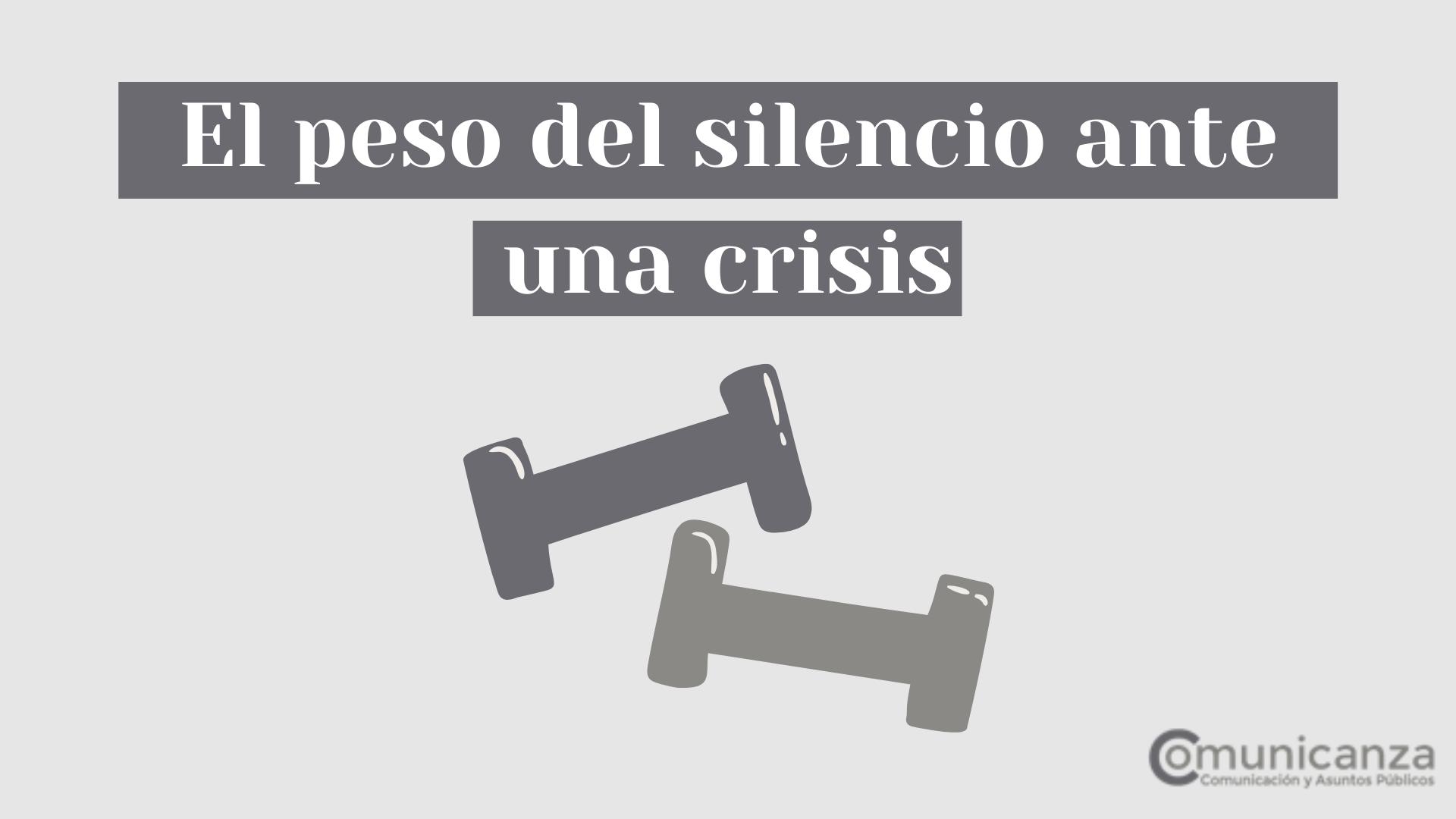 El peso del silencio ante una crisis